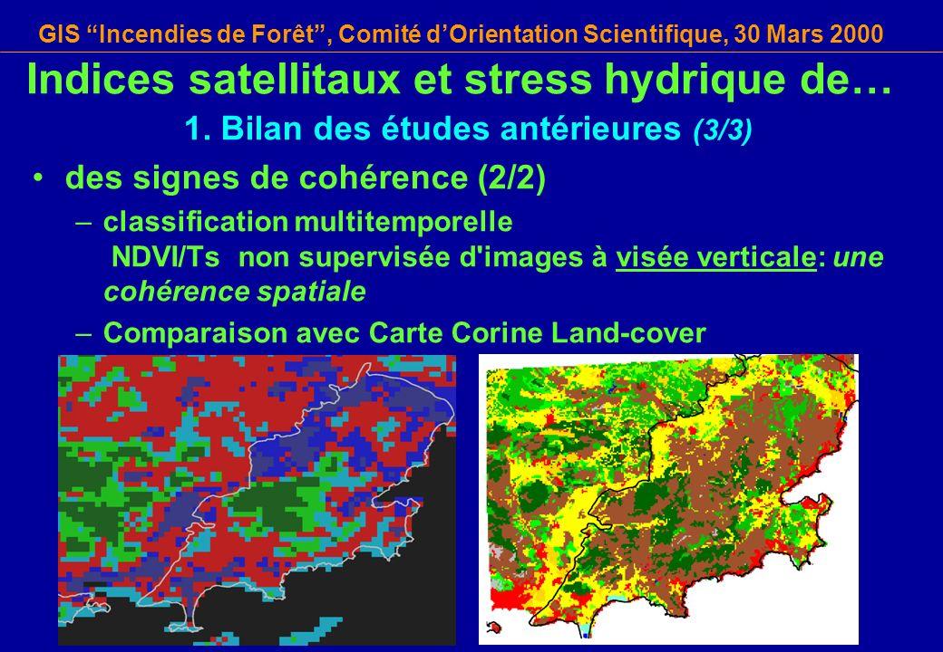 GIS Incendies de Forêt, Comité dOrientation Scientifique, 30 Mars 2000 Indices satellitaux et stress hydrique de… 1. Bilan des études antérieures (3/3