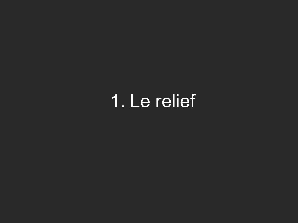 1.Le relief