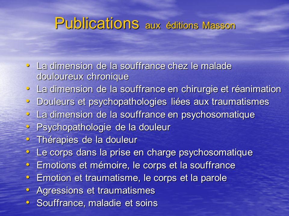 Publications aux éditions Masson Publications aux éditions Masson La dimension de la souffrance chez le malade douloureux chronique La dimension de la