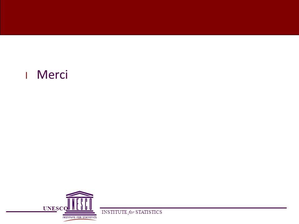 UNESCO INSTITUTE for STATISTICS l Merci