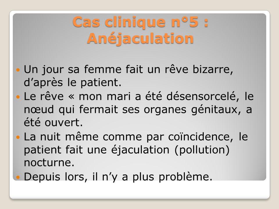 Cas clinique n°5 : Anéjaculation