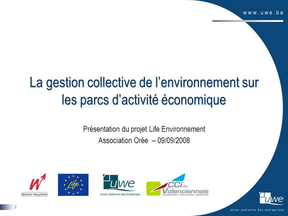 2 La gestion collective de lenvironnement sur les parcs dactivité économique Présentation du projet Life Environnement Association Orée – 09/09/2008