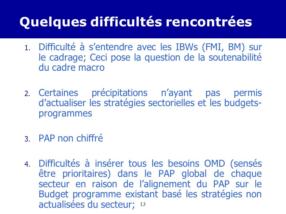 Méthodologie Etape N° 5: Revue stratégies sectorielles, des Budgets programmes existants Etape N° 6: Finalisation du PAP 2007-2009 -Mesures découlant