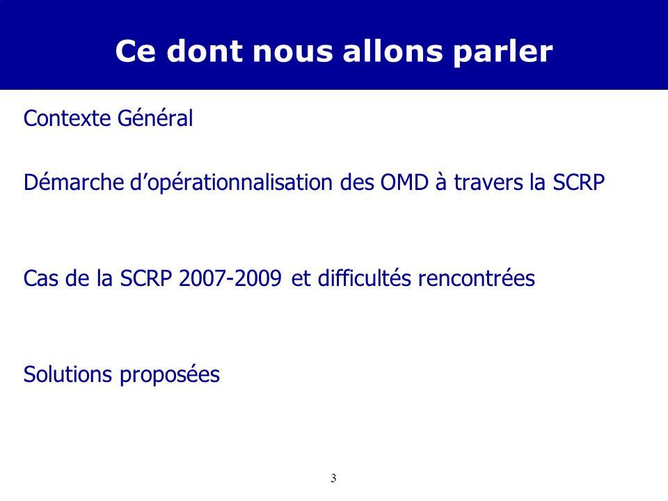 2 But de la présentation Présenter la prise en compte des Objectifs du Millénaire pour le Développement (OMD) dans la budgétisation de la Stratégie de