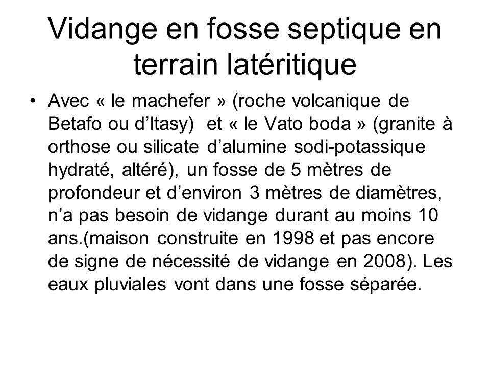 Vidange en fosse septique en terrain latéritique Avec « le machefer » (roche volcanique de Betafo ou dItasy) et « le Vato boda » (granite à orthose ou