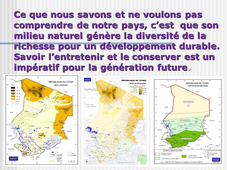 Ce que nous savons et ne voulons pas comprendre de notre pays, cest que son milieu naturel génère la diversité de la richesse pour un développement du