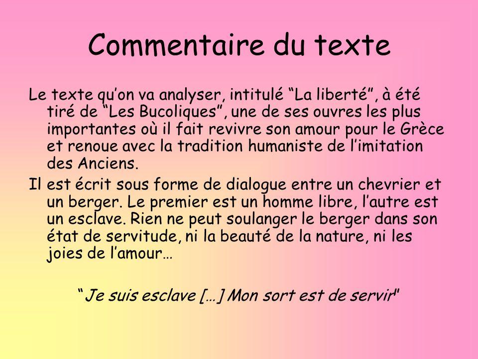 Commentaire du texte Le texte quon va analyser, intitulé La liberté, à été tiré de Les Bucoliques, une de ses ouvres les plus importantes où il fait r