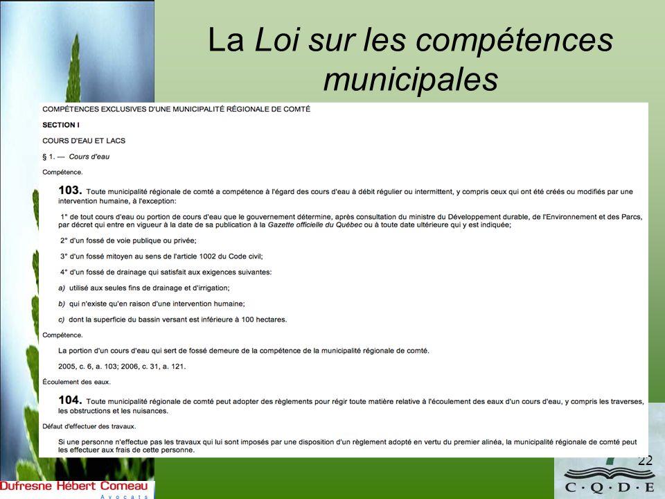 La Loi sur les compétences municipales 22 La Loi entre en vigueur le 1 er janvier 2006. Elle révolutionne lapproche en droit municipal. Mais…