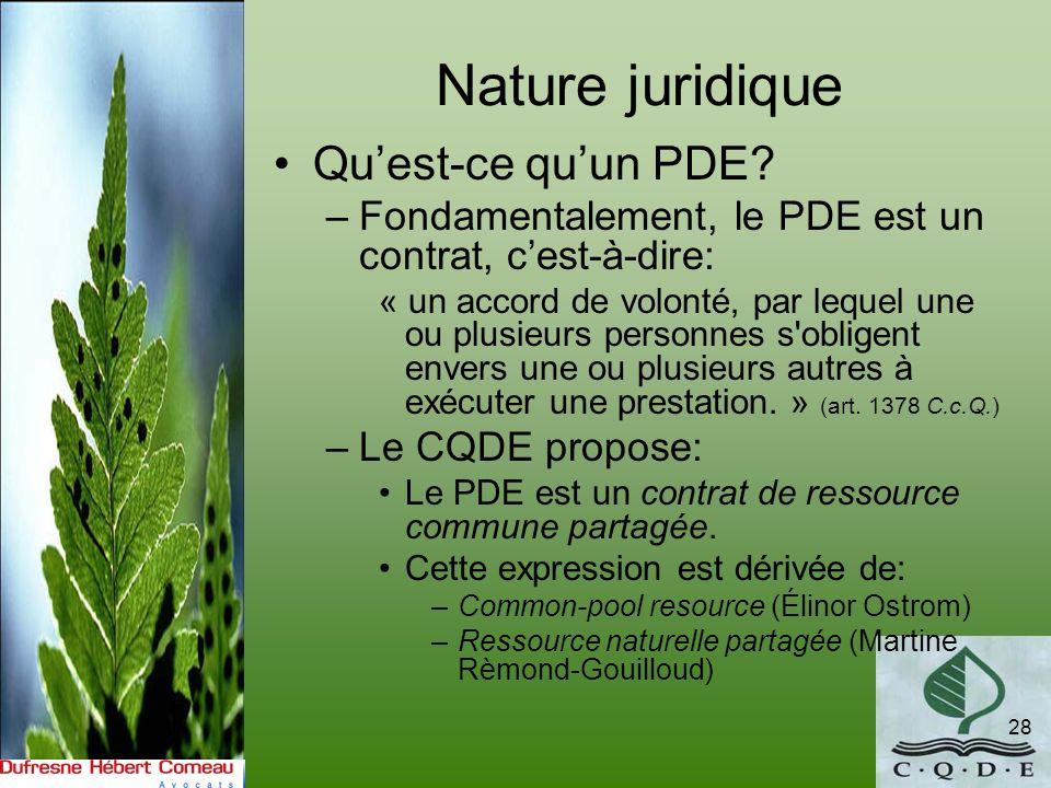 Nature juridique Quest-ce quun PDE? –Fondamentalement, le PDE est un contrat, cest-à-dire: « un accord de volonté, par lequel une ou plusieurs personn