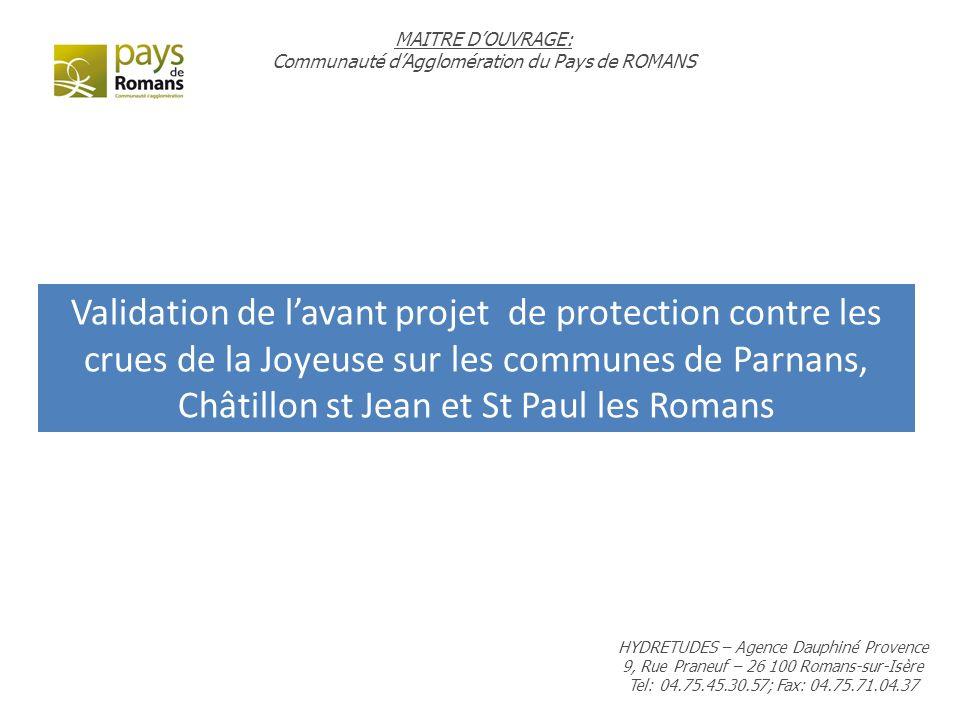 Validation de lavant projet de protection contre les crues de la Joyeuse sur les communes de Parnans, Châtillon st Jean et St Paul les Romans MAITRE D