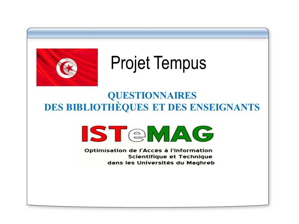 Projet Tempus QUESTIONNAIRES DES BIBLIOTHÈQUES ET DES ENSEIGNANTS