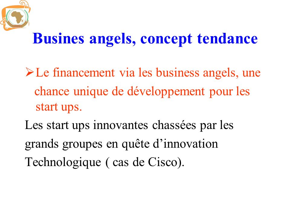 Busines angels, concept tendance Le financement via les business angels, une chance unique de développement pour les start ups. Les start ups innovant