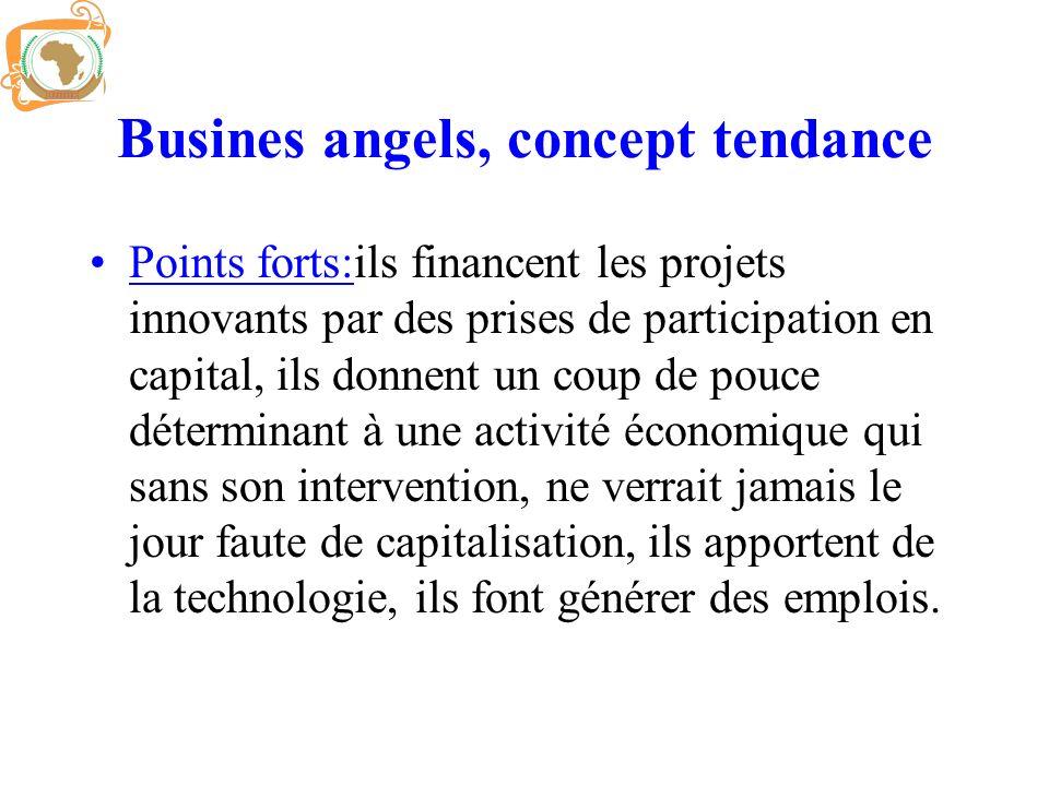 Busines angels, concept tendance Points forts:ils financent les projets innovants par des prises de participation en capital, ils donnent un coup de p