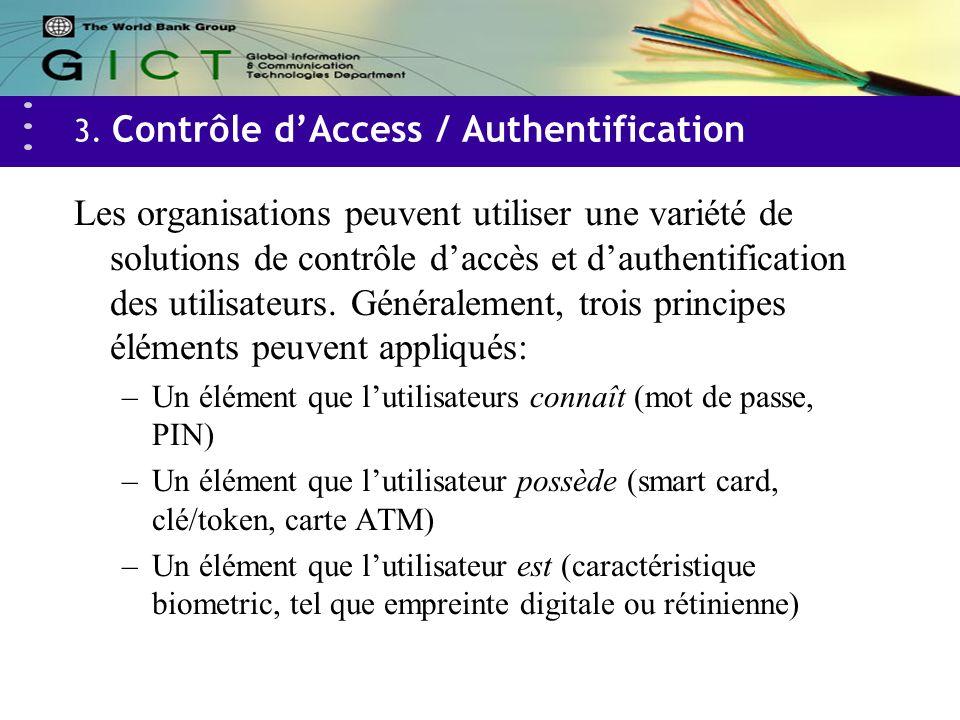 3. Contrôle dAccess / Authentification Les organisations peuvent utiliser une variété de solutions de contrôle daccès et dauthentification des utilisa