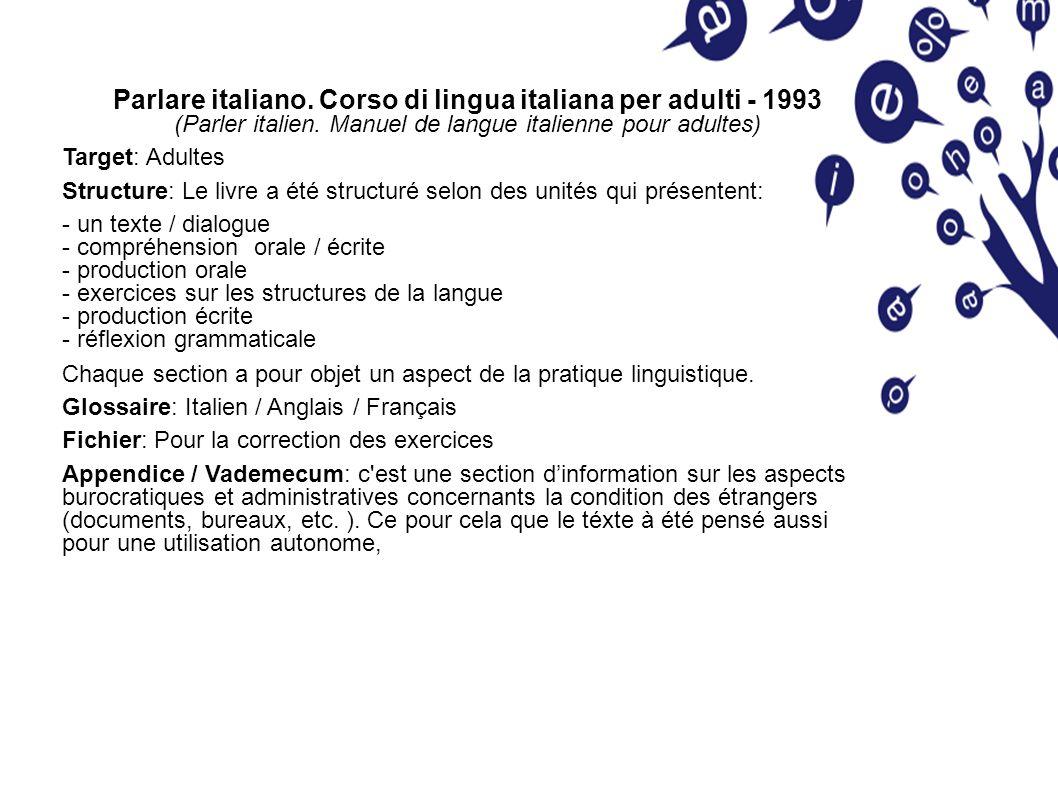 Parlare italiano. Corso di lingua italiana per adulti - 1993 (Parler italien.
