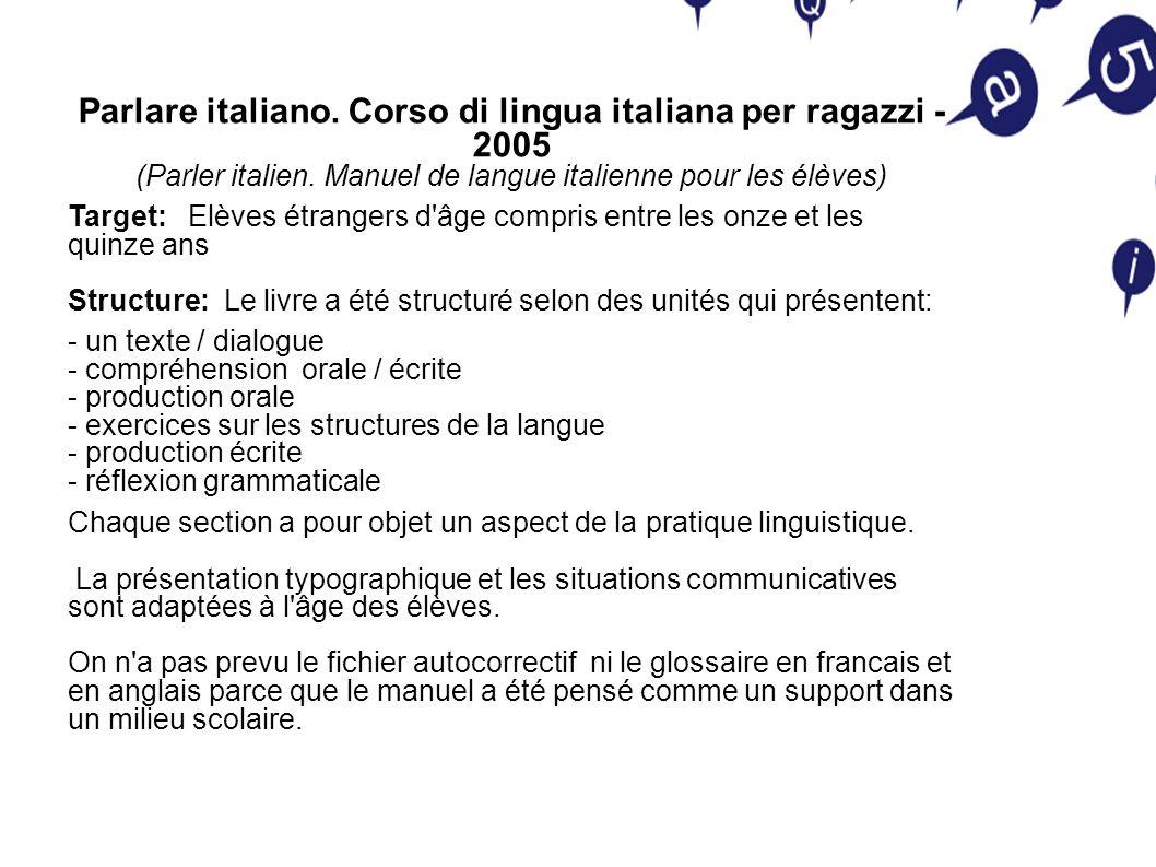 Parlare italiano. Corso di lingua italiana per ragazzi - 2005 (Parler italien.