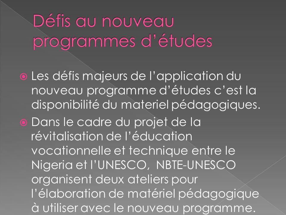 Les défis majeurs de lapplication du nouveau programme détudes cest la disponibilité du materiel pédagogiques.