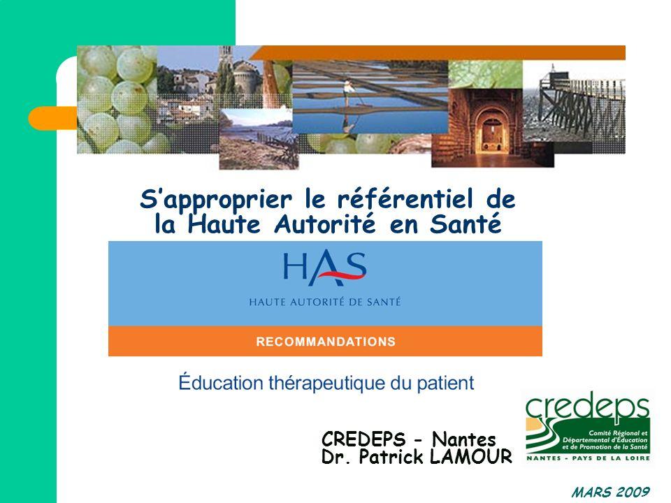 MARS 2009 Sapproprier le référentiel de la Haute Autorité en Santé CREDEPS - Nantes Dr. Patrick LAMOUR