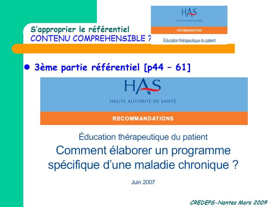 CREDEPS-Nantes Mars 2009 Sapproprier le référentiel CONTENU COMPREHENSIBLE ? 3ème partie référentiel [p44 – 61]