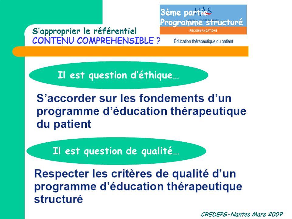 CREDEPS-Nantes Mars 2009 Sapproprier le référentiel CONTENU COMPREHENSIBLE ? 3ème partie Programme structuré Il est question déthique… Il est question