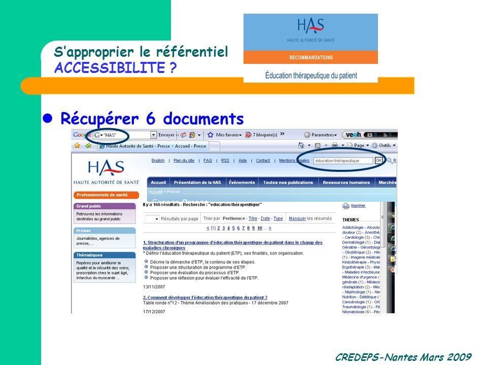 CREDEPS-Nantes Mars 2009 Sapproprier le référentiel ACCESSIBILITE ? Récupérer 6 documents