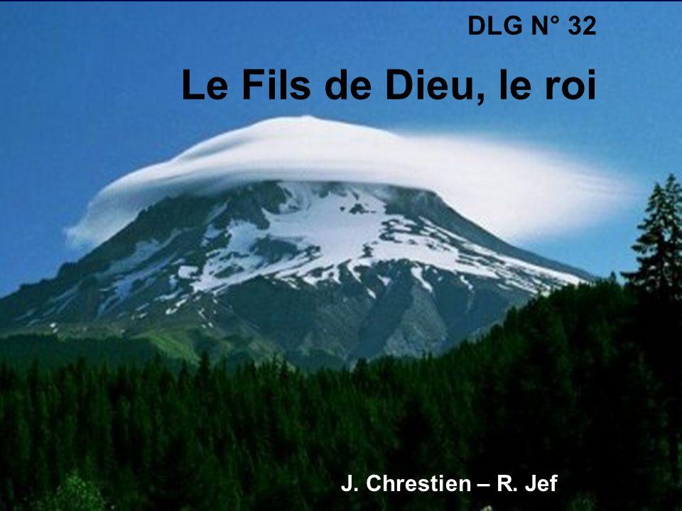 DLG N° 32 Le Fils de Dieu, le roi J. Chrestien – R. Jef