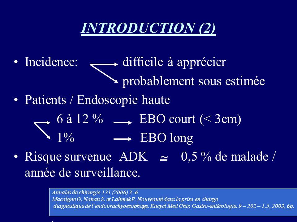 TRAITEMENTS MEDICAMENTEUX (3): IPP(3): Cooper et al étude prospective: 188 patients EBO et métaplasie intestinale TRT/ IPP pendant plus de 13 ans Hauteur EBO toujours pas changée V doses dIPP utilisées (20 à 60mg/j) Réepithélialisation partielle chez 48% des malades associée à la durée du TRT mais pas à la dose dIPP.
