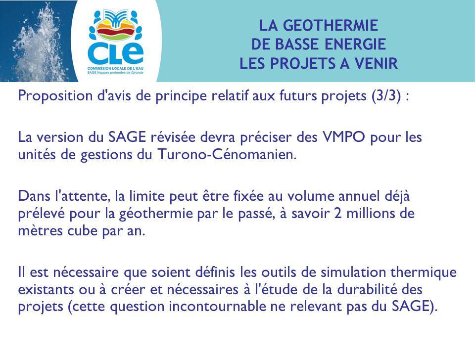 LA GEOTHERMIE DE BASSE ENERGIE LES PROJETS A VENIR Proposition d'avis de principe relatif aux futurs projets (3/3) : La version du SAGE révisée devra