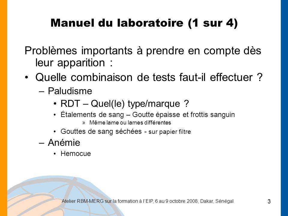 Atelier RBM-MERG sur la formation à lEIP, 6 au 9 octobre 2008, Dakar, Sénégal 3 Manuel du laboratoire (1 sur 4) Problèmes importants à prendre en comp