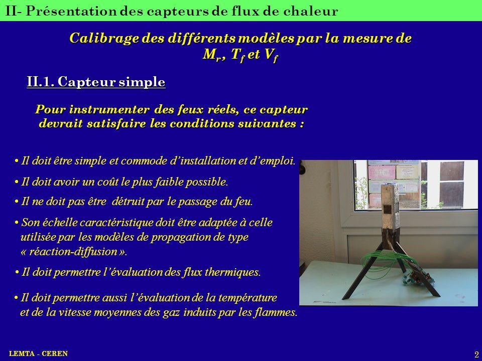 LEMTA - CEREN 2 II- Présentation des capteurs de flux de chaleur II.1. Capteur simple Calibrage des différents modèles par la mesure de M r, T f et V