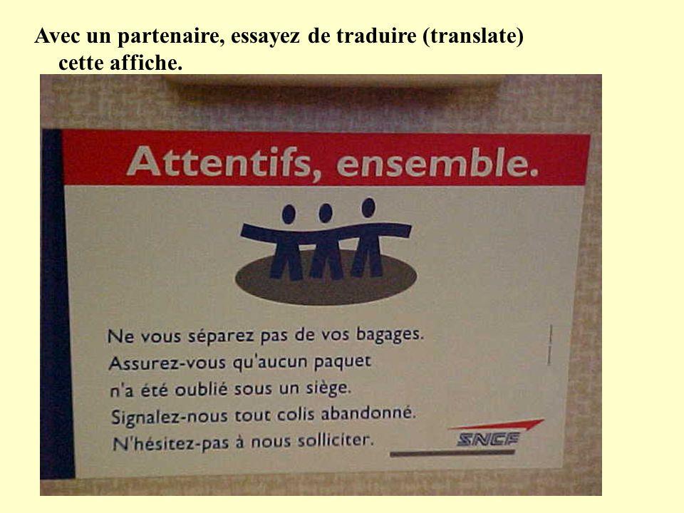 Avec un partenaire, essayez de traduire (translate) cette affiche.