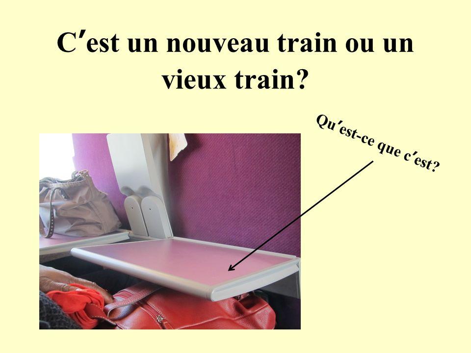 Cest un nouveau train ou un vieux train? Quest-ce que cest?