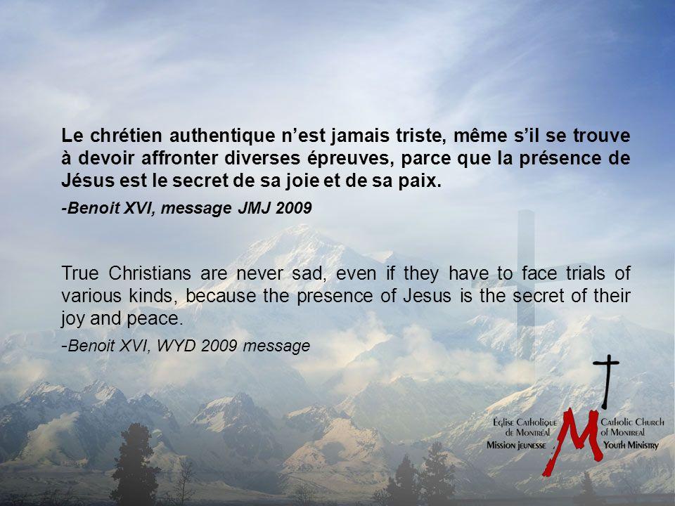 Le chrétien authentique nest jamais triste, même sil se trouve à devoir affronter diverses épreuves, parce que la présence de Jésus est le secret de sa joie et de sa paix.