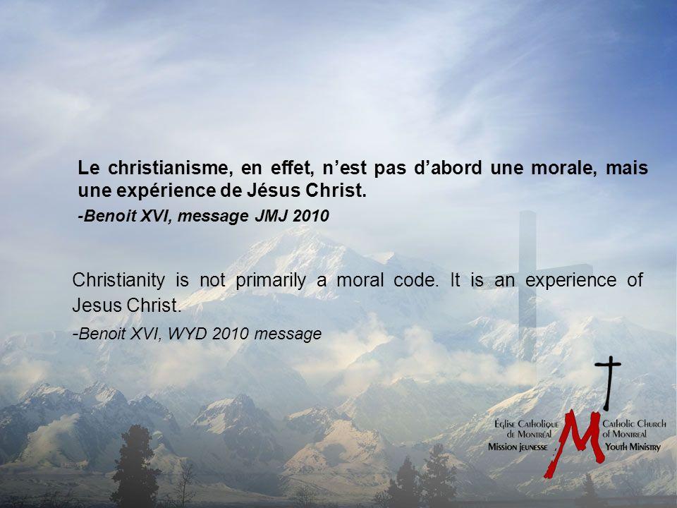 Le christianisme, en effet, nest pas dabord une morale, mais une expérience de Jésus Christ.
