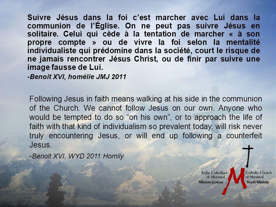 Suivre Jésus dans la foi cest marcher avec Lui dans la communion de lÉglise.