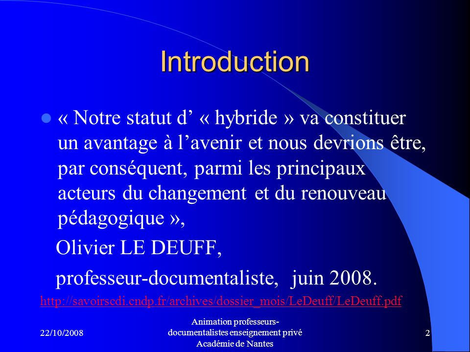 22/10/2008 Animation professeurs- documentalistes enseignement privé Académie de Nantes 32 - Le développement des ENT dans lAcadémie: *Expérimentation : 1er trimestre 2009-2010 *Généralisation : 2010-2014