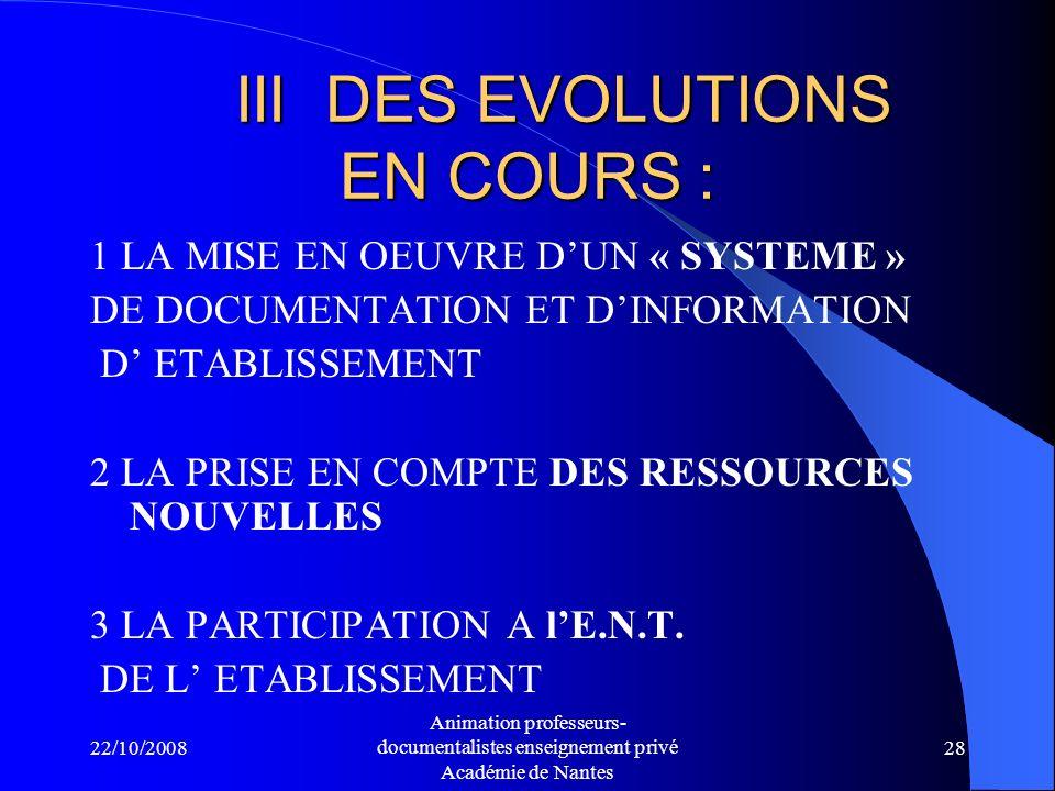 22/10/2008 Animation professeurs- documentalistes enseignement privé Académie de Nantes 27 3 La communication de létablissement : est-elle pensée .