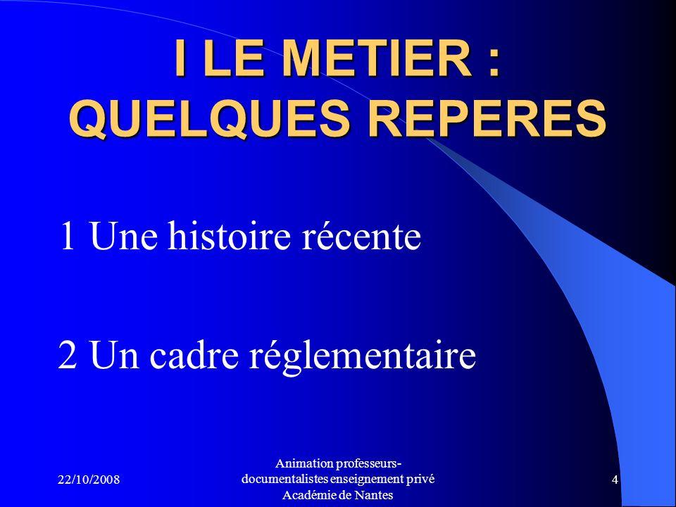 22/10/2008 Animation professeurs- documentalistes enseignement privé Académie de Nantes 14 2.2 Sinscrit-elle dans une continuité des apprentissages documentaires .
