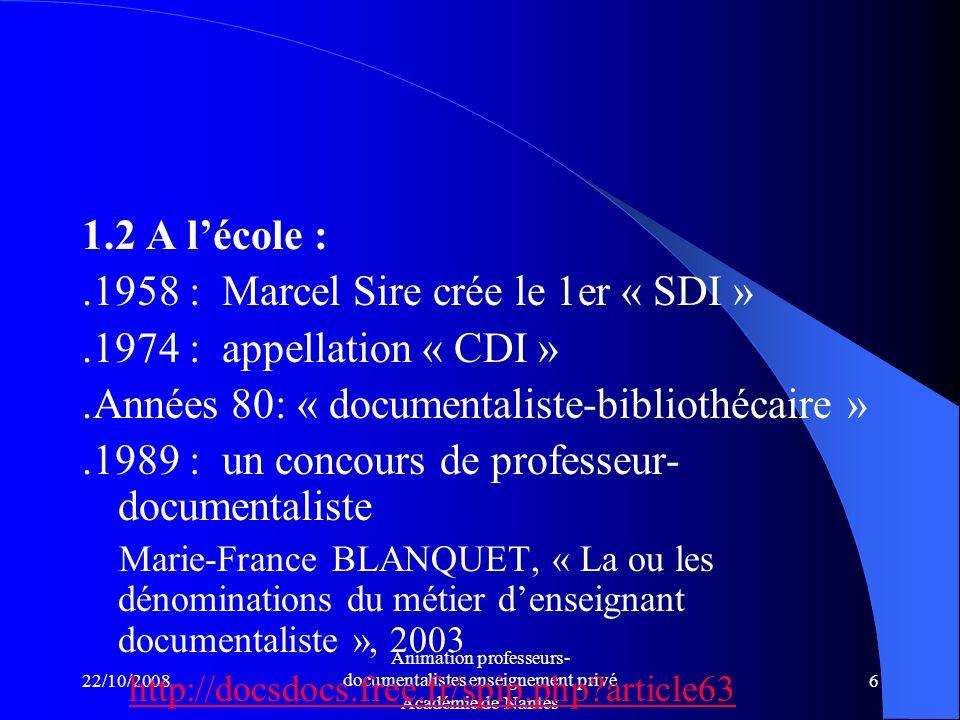22/10/2008 Animation professeurs- documentalistes enseignement privé Académie de Nantes 36 « Demain, le professeur- documentaliste… passeur de savoir…»
