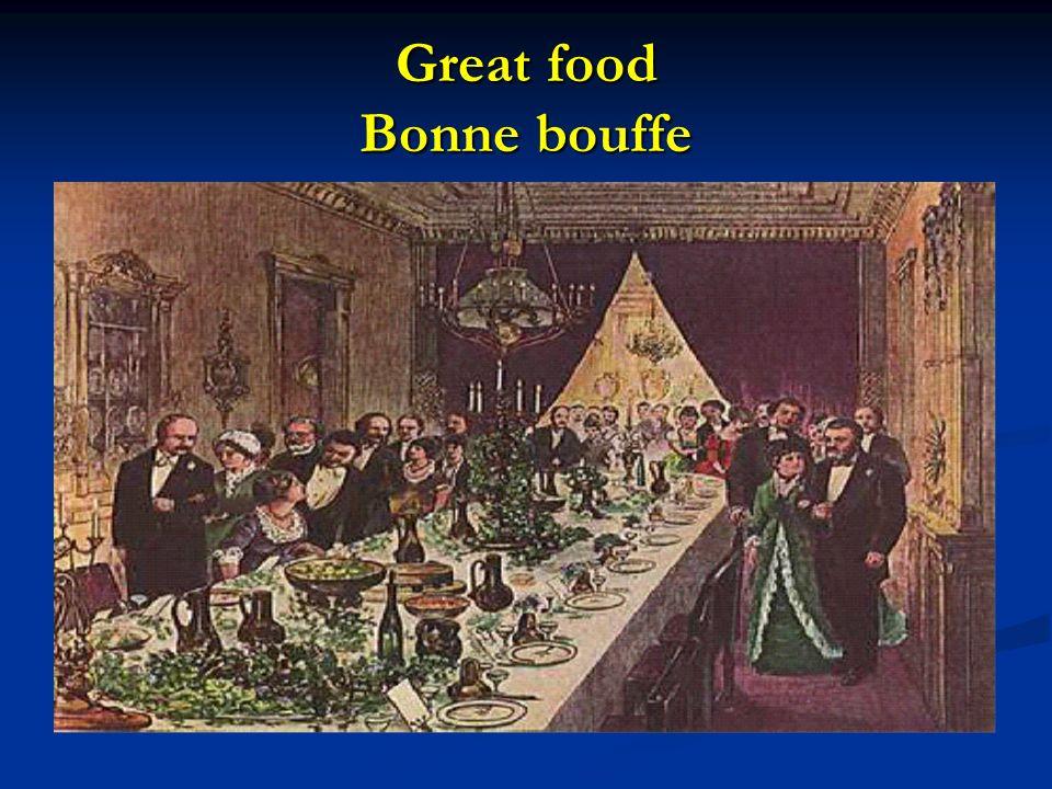 Great food Bonne bouffe