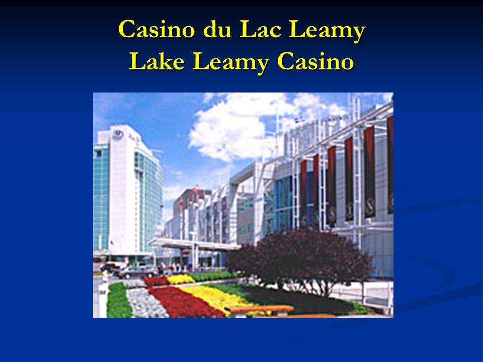 Casino du Lac Leamy Lake Leamy Casino