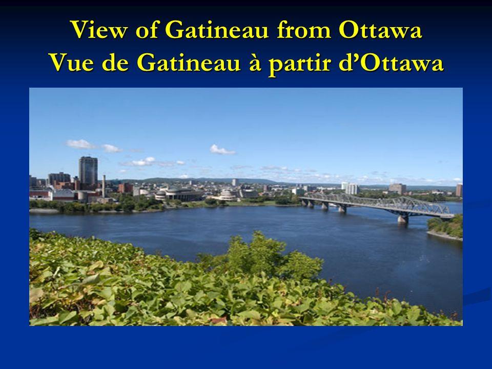 View of Gatineau from Ottawa Vue de Gatineau à partir dOttawa
