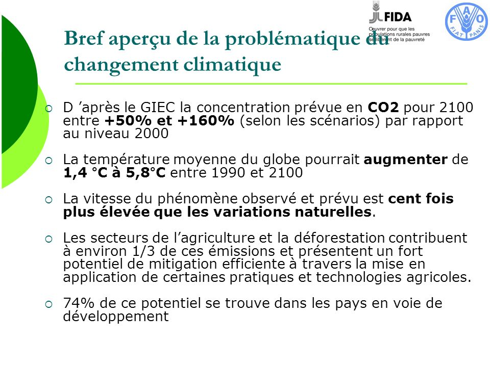 Bref aperçu de la problématique du changement climatique D après le GIEC la concentration prévue en CO2 pour 2100 entre +50% et +160% (selon les scéna