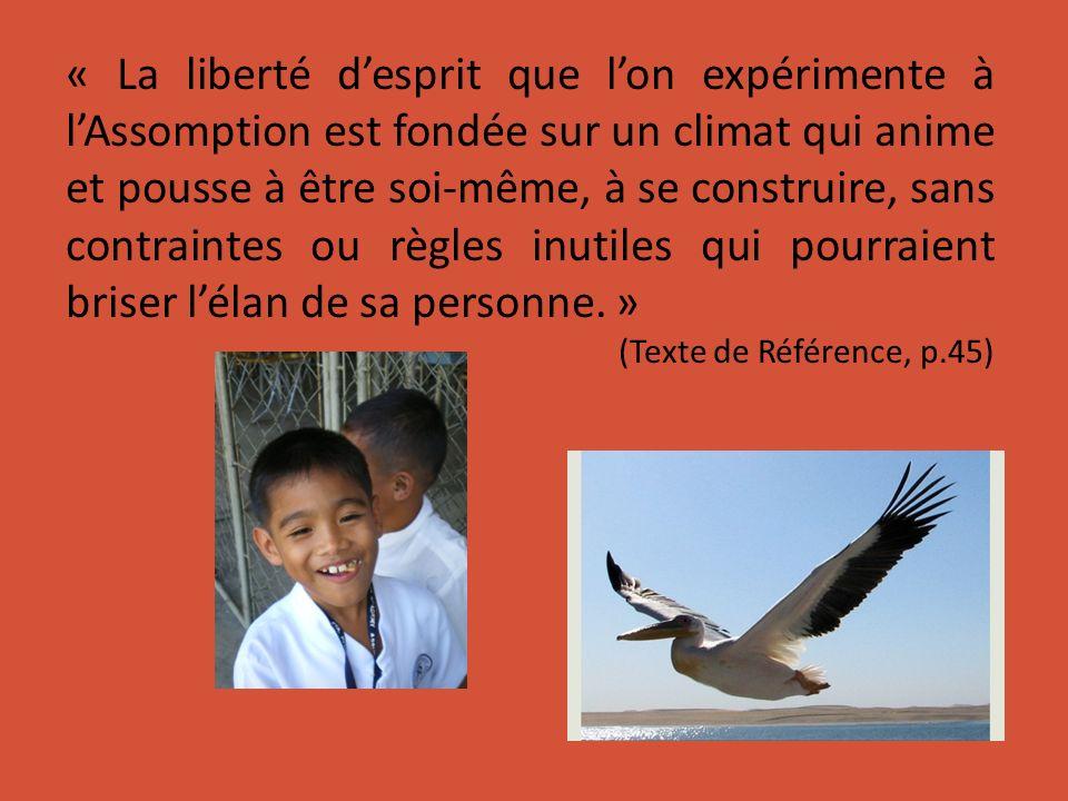 « La liberté desprit que lon expérimente à lAssomption est fondée sur un climat qui anime et pousse à être soi-même, à se construire, sans contraintes