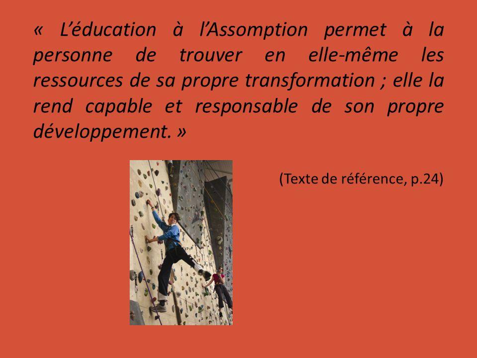 « Léducation à lAssomption permet à la personne de trouver en elle-même les ressources de sa propre transformation ; elle la rend capable et responsab