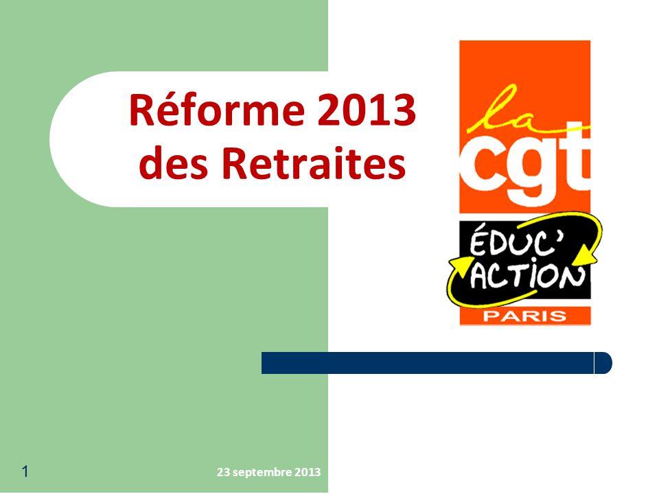 Réforme 2013 des Retraites 23 septembre 2013 1