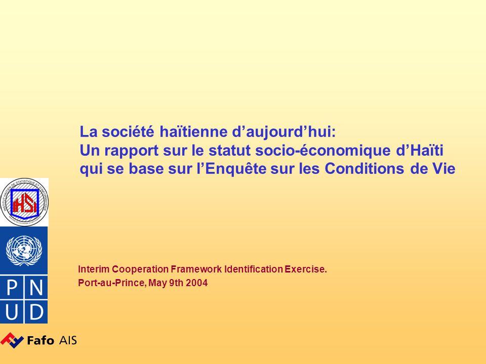 La société haïtienne daujourdhui: Un rapport sur le statut socio-économique dHaïti qui se base sur lEnquête sur les Conditions de Vie Interim Cooperation Framework Identification Exercise.