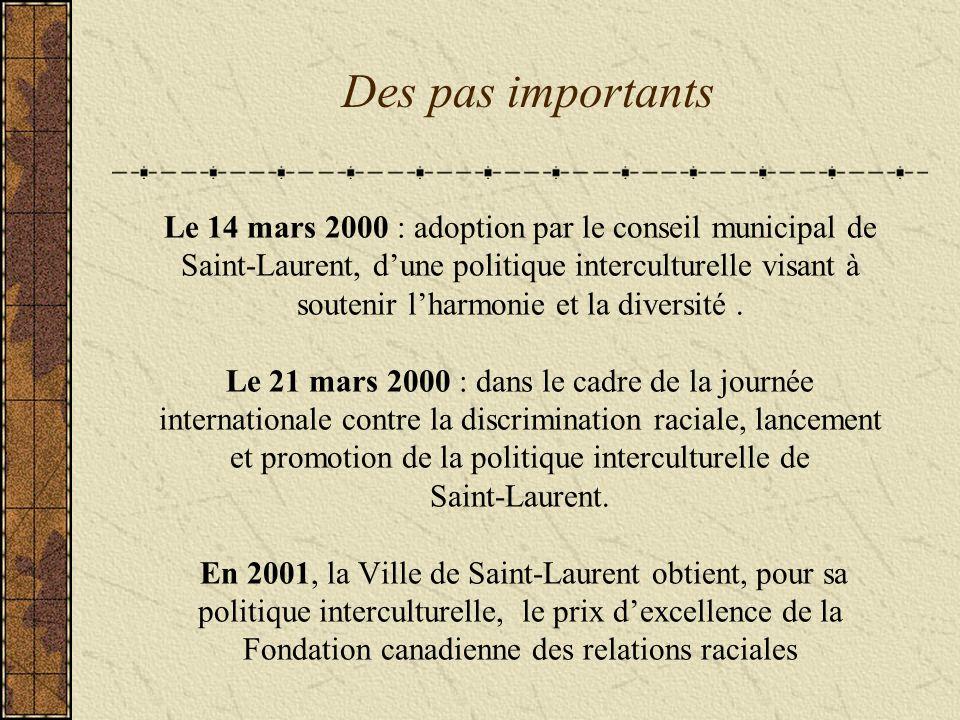 Le 14 mars 2000 : adoption par le conseil municipal de Saint-Laurent, dune politique interculturelle visant à soutenir lharmonie et la diversité.