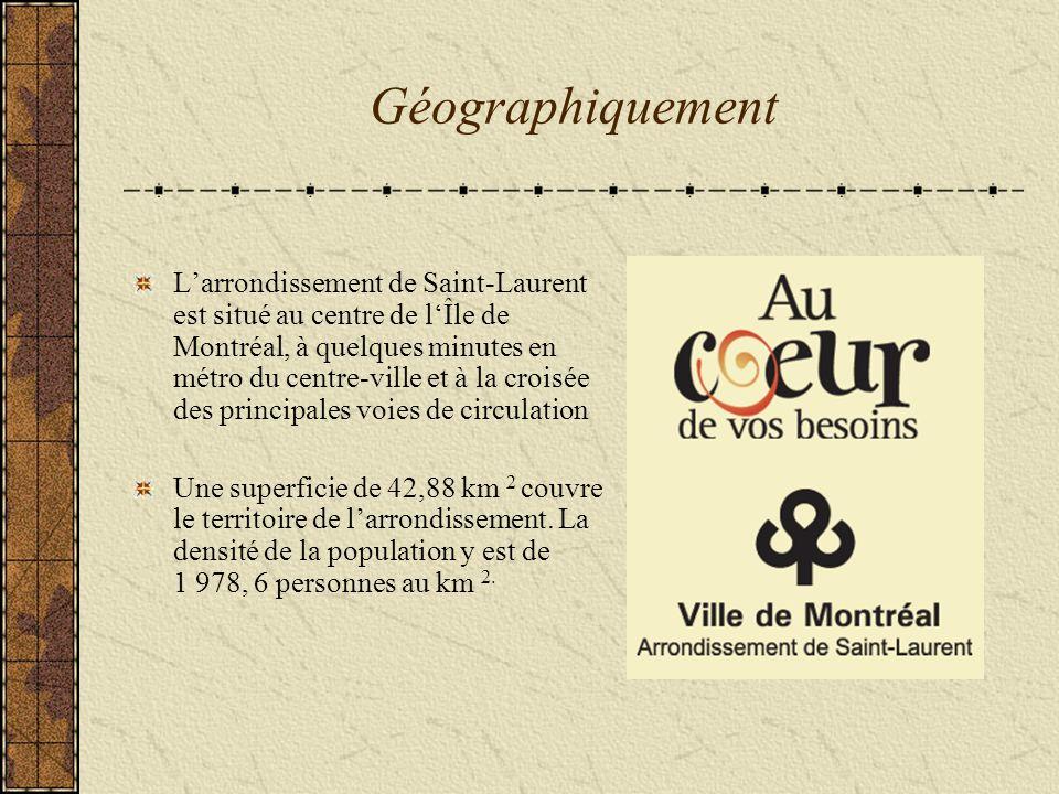 Géographiquement Larrondissement de Saint-Laurent est situé au centre de lÎle de Montréal, à quelques minutes en métro du centre-ville et à la croisée des principales voies de circulation Une superficie de 42,88 km 2 couvre le territoire de larrondissement.