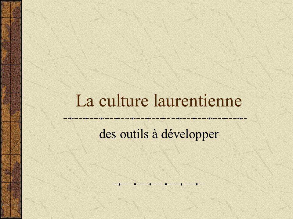 La culture laurentienne des outils à développer
